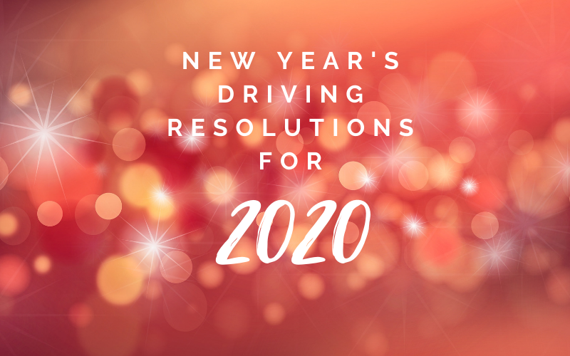 New Year's Driving Resolutions For 2020