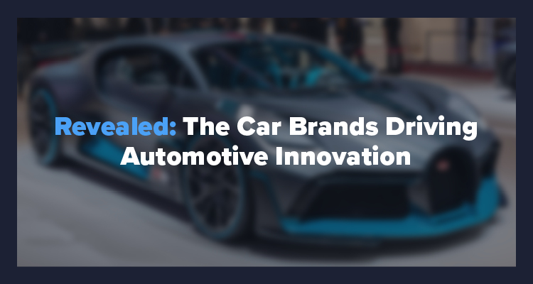 Revealed: The Car Brands Driving Automotive Innovation