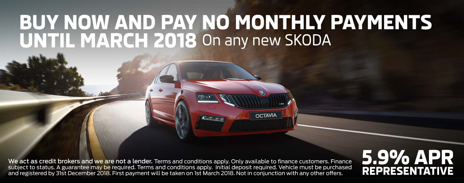 SKODA Buy Now and Pay No Monthly Payments Until March 2018