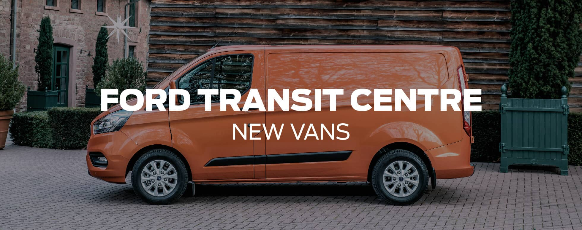 New Ford Vans - Ford Transit Centre