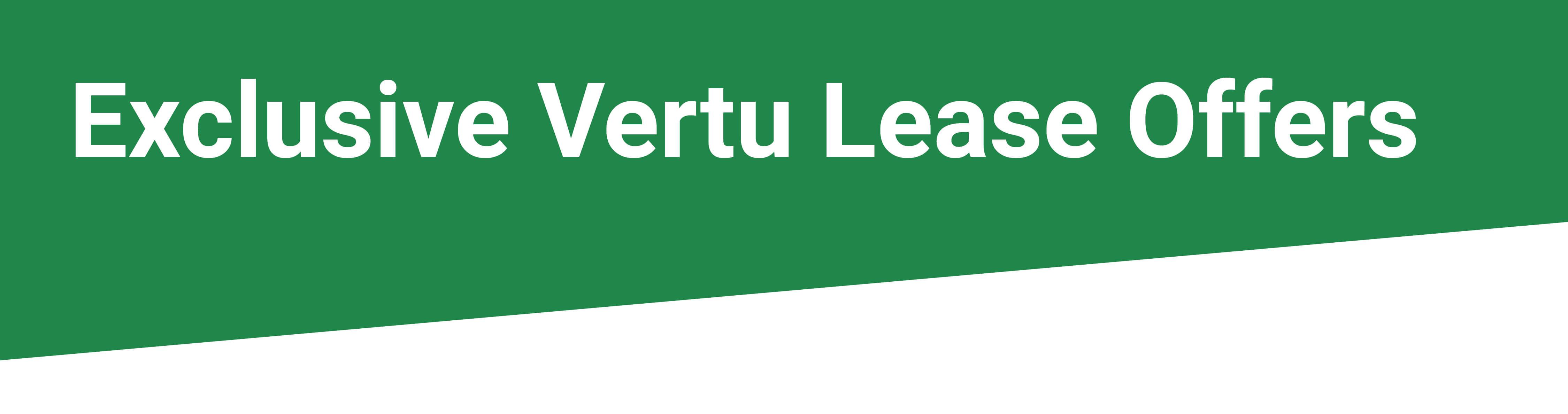 Exclusive Vertu lease offers